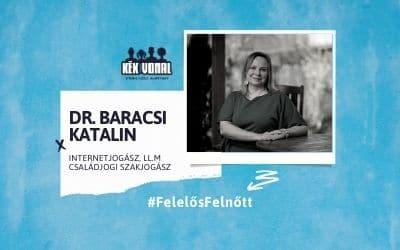 Interjú – Dr. Baracsi Katalin, Felelős Felnőtt kampány