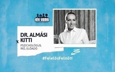 Interjú – Dr. Almási Kitti, Felelős Felnőtt kampány