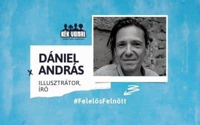 Gyerekszemmel – Dániel András, Felelős Felnőtt kampány