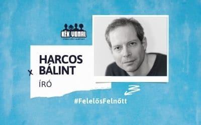Gyerekszemmel – Harcos Bálint, Felelős Felnőtt kampány