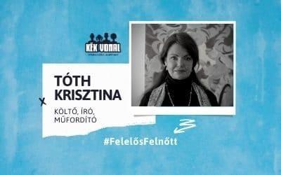 Gyerekszemmel – Tóth Krisztina, Felelős Felnőtt kampány