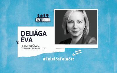 Interjú – Deliága Éva, Felelős Felnőtt kampány
