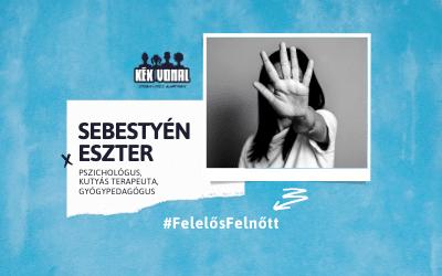 Interjú – Sebestyén Eszter, Felelős Felnőtt kampány