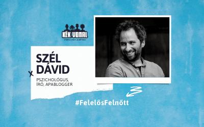 Interjú – Szél Dávid, Felelős Felnőtt kampány